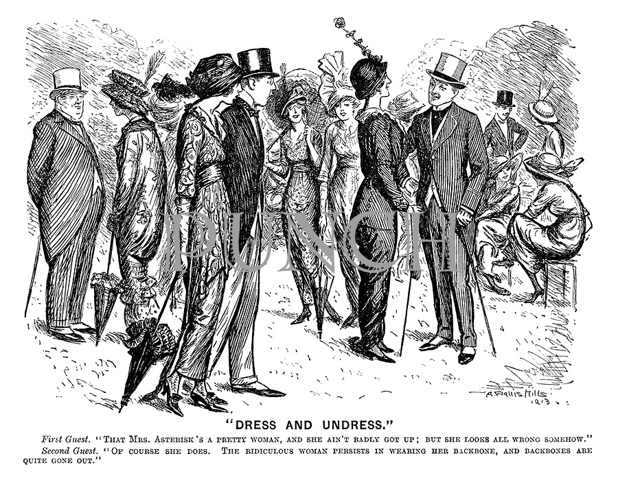"""""""Dress and Undress."""" First guest. """"That Mrs Asterisk's a pretty woman, and she ain't badly got up; but she looks all wrong somehow.""""  Second guest. """"Of course she does. The ridiculous woman persists in wearing her backbone, and backbones are quite gone out."""""""