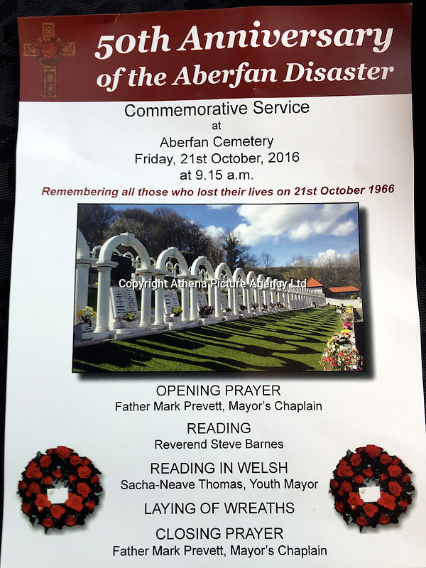 Pictured: THE 50TH Anniversary of the Aberfan Disaster order of service Friday 21 October 2016<br /> Re: Wales has fallen silent as the country remembered the Aberfan disaster 50 years ago.<br /> On 21 October 1966, a mountain of coal waste slid down into a school and houses in the Welsh village, killing 144 people, including 116 children.<br /> A day of events to commemorate the disaster included a service at Aberfan Cemetery at 9:15am on Friday.<br /> Prince Charles is visiting Aberfan memorial garden before unveiling a plaque in memory of the victims.<br /> He will also attend a reception with the families of some of those who lost their lives, before signing a book of remembrance.