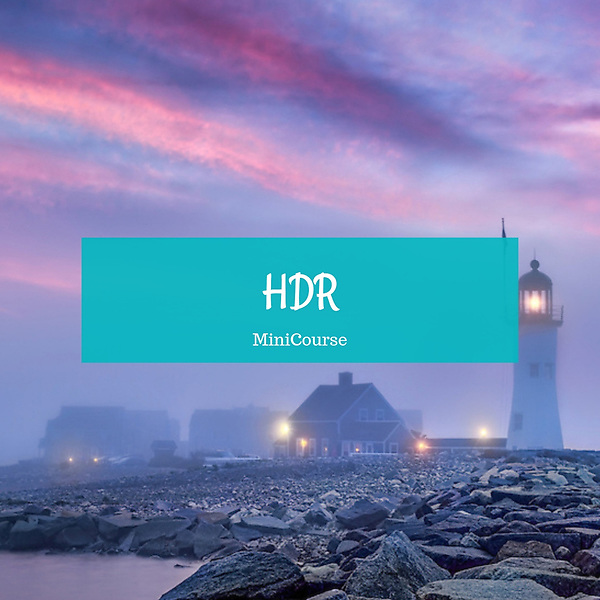 High Dynamic Range Mini Course (HDR)