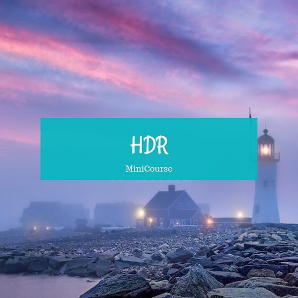 High Dynamic Range Mini Course (HDR)