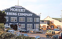 Monterey CA: Cannery Row--corrugated zinc or tin buildings. Photo '85.