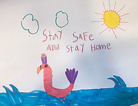 """""""Stay Safe and Stay Home"""" Drawing by Eloisa Anderson, Grade 2, Yarmouth, ME, USA"""