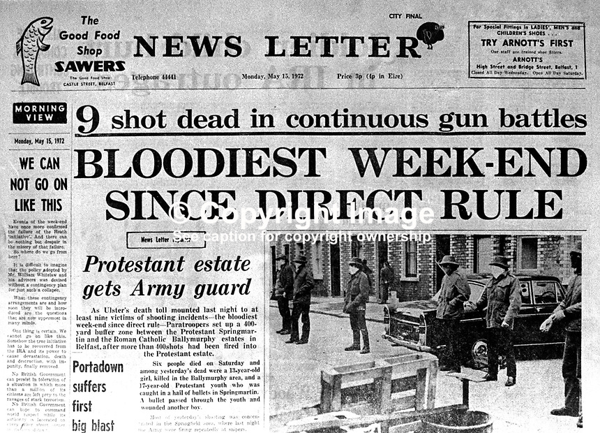 Front page headline, News Letter, daily newspaper, Belfast, N Ireland, UK, Monday, 15th May 1972 - Bloodiest Week-End since Direct Rule. 197205150283<br /> <br /> Copyright Image from Victor Patterson, 54 Dorchester Park, Belfast, UK, BT9 6RJ<br /> <br /> Tel: +44 28 9066 1296<br /> Mob: +44 7802 353836<br /> Voicemail +44 20 8816 7153<br /> Email: victorpatterson@me.com<br /> Email: victorpatterson@gmail.com<br /> <br /> IMPORTANT: My Terms and Conditions of Business are at www.victorpatterson.com