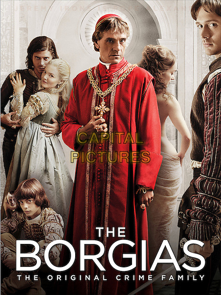 CAST - Aidan Alexander, Francois Arnaud, Holliday Grainger, Jeremy Irons, Lotte Verbeek & David Oakes .in The Borgias .*Filmstill - Editorial Use Only*.CAP/FB.Supplied by Capital Pictures