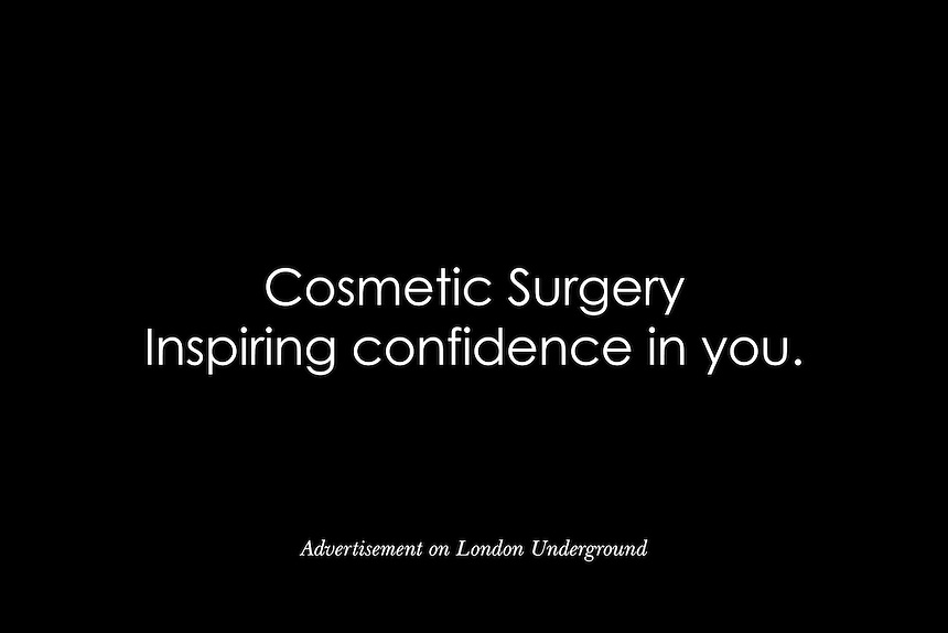 Slogan advertising the Harley Medical Group, experts in cosmetic surgery based on Harley Street in central London. The Group was founded in 1983 and is dedicated to enriching and improving the quality of individual lives through cosmetic surgery and non-surgical solutions.
