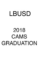 LBUSD 2018 CAMS Graduation