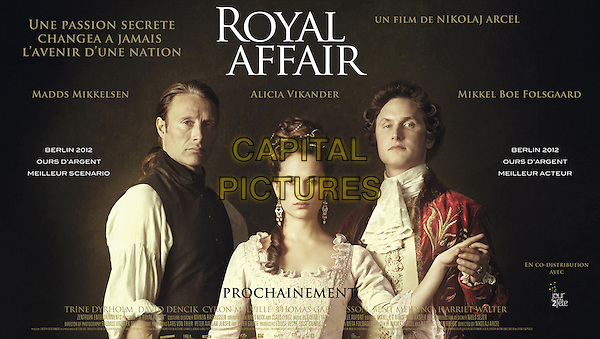 FRENCH POSTER ART.in A Royal Affair (2012) .(En kongelig affære).*Filmstill - Editorial Use Only*.CAP/FB.Supplied by Capital Pictures.