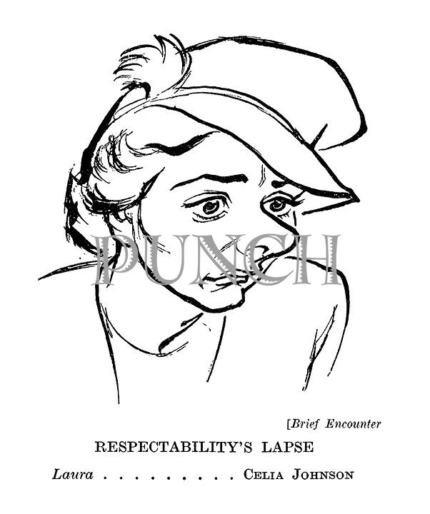 (Brief Encounter). Respectability's Lapse. Laura ......... Celia Johnson.