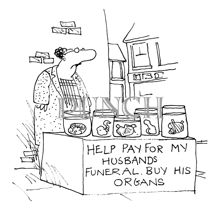 """(Woman with street stall: """"Help pay for my husband's funeral.Buy his organs."""")"""