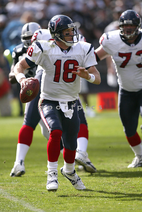 SAGE ROSENFELS,  of the Houston Texans, in action during the Texans game against the Oakland Raiders game on November 4, 2007 in Oakland, CA...Texans  win 24-17..........