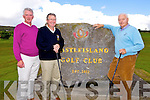 Enjoying captains day in Castleisland Golf Club was committee member Pat Ryan, Captain Ben foley and past president Lar Hickey, pictured here last Sunday afternoon.