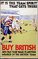 BNPS.co.uk (01202 558833)<br /> Pic:  OnslowAuctions/BNPS<br /> <br /> History repeating itself...Team GB.<br /> <br /> 'Buy British' campaign posters from the early 1930's that chime with a modern audience full of Brexit fears are being sold by Onslows auctioneers in Dorset.<br /> <br /> The jingoistic campaign was created by Edward, Prince of Wales following the Great Depression and exhorted the population to buy British goods to protect British jobs.<br /> <br /> The future Edward VIII fronted a campaign to get Brits to stop importing foreign goods in a bid to boost the economy, making an official announcement in November 1931 stating the nation was buying 'more than it could afford' from abroad and that Brits should 'buy at home'.<br /> <br /> To support his message, 26 posters were issued on a weekly basis to Britain's factories carrying slogans demanding workers to do their bit and purchase local goods.