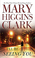I'll Be Seeing You, by Mary Higgins Clark<br /> <br /> Mass Market Paperback Edtion<br /> Published by Pocket Books, A Division of Simon and Schuster, New York City<br /> Cover Design: <br /> <br /> Photo of a Road in New York City's Central Park at Night available exclusively from Getty Images.  <br /> <br /> PLEASE GO TO WWW.GETTYIMAGES.COM AND SEARCH FOR IMAGE # 200184769-001