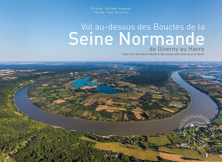 Couverture du livre &quot;Vol au-dessus des boucles de la Seine normande&quot;, de Giverny au Havre, photos J&eacute;r&ocirc;me Houyvet<br /> D&Eacute;COUVREZ LE LIVRE ICI https://goo.gl/Ibwt2h