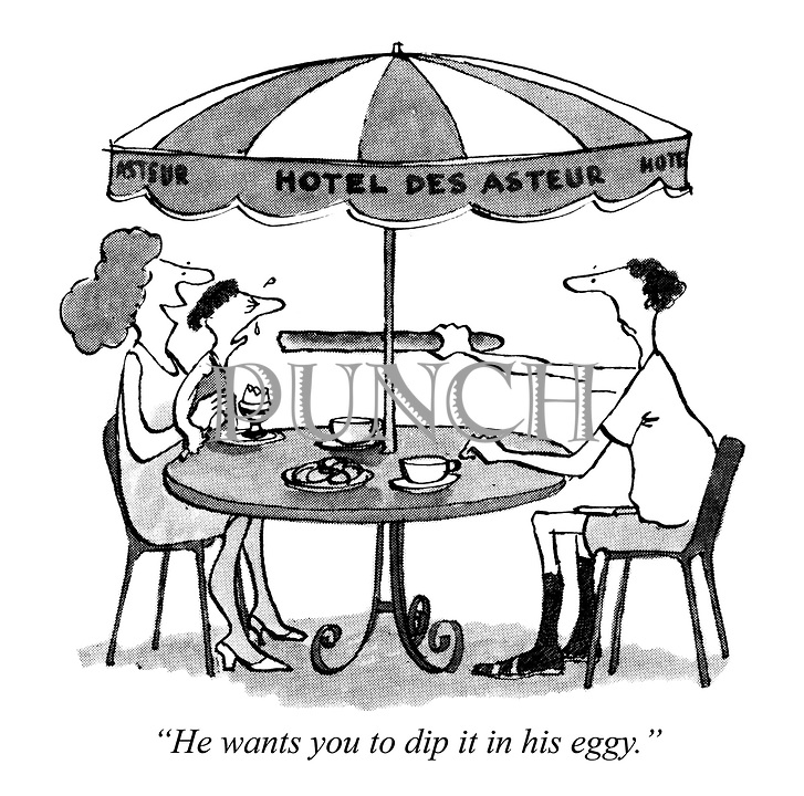 """He wants you to dip it in his eggy."""