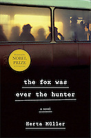 "Henry Holt publishing house, USA: book cover ""Herta Müller - the fox was ever the hunter"".<br />