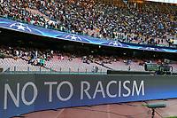 Striscione della Champions, banner No To Racism <br /> Napoli 16-08-2017 Stadio San Paolo <br /> Napoli - Nice <br /> Uefa Champions League 2017/2018 Play Off <br /> Foto Cesare Purini Insidefoto