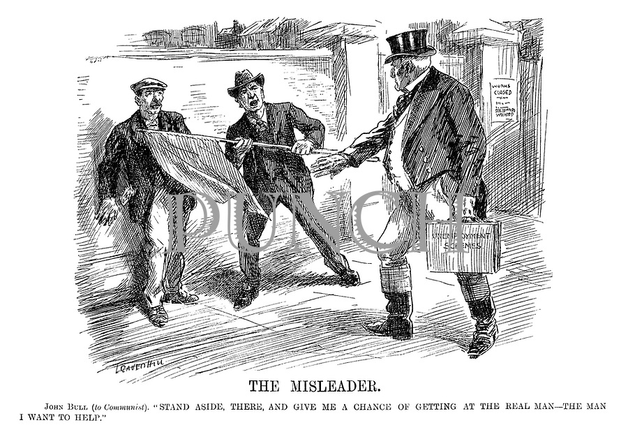 "The Misleader. John Bull (to Communist). ""Stand aside, there, and give me a chance of getting at the real man - the man I want to help."" (John Bull tries to reach an out of work factory worker with Unemployment Schemes outside a sign reading Works Closed, while a Communist tries to prevent access with his Red flag during the InterWar era)"