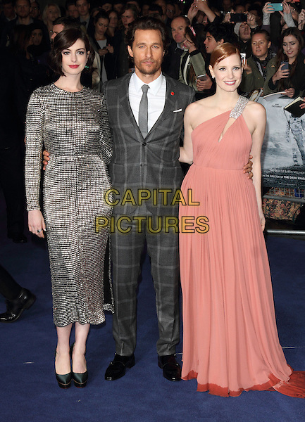 LONDON, ENGLAND - OCTOBER 29: Anne Hathaway, Matthew McConaughey &amp; Jessica Chastain attend the &quot;Interstellar&quot; European film premiere, Odeon Leicester Square, on Wednesday October 29, 2014 in London, England, UK. <br /> CAP/ROS<br /> &copy;Steve Ross/Capital Pictures