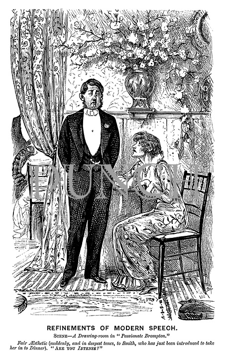"Refinements of Modern Speech. Scene - A drawing-room in ""Passionate Brompton."" Fair Aesthetic (suddenly, and in deepest tones, to Smith, who has just been introduced to take her in to dinner). ""Are you intense?"""