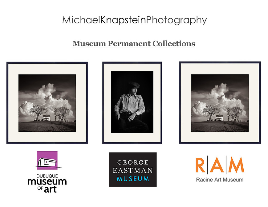 Photographs by Wisconsin photographeer Michael Knapstein have been added to the permanent collections of the George Eastman Museum (Rochester, NY), Racine Art Museum (Racine, WI) and Dubuque Museum of Art (Dubuque, IA).