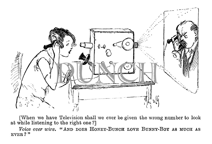 """[When we have Television shall we ever be given the wrong number to look at while listening to the right one?] Voice over wire. """"And does Hunny-Bunch love Bunny-Boy as much as ever?"""""""