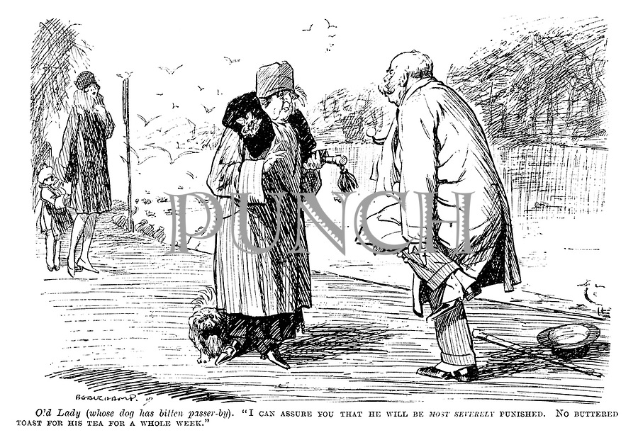 """Old lady (whose dog has bitten passer-by). """"I can assure you that he will be most severely punished. No buttered toast for his tea for a whole week."""""""