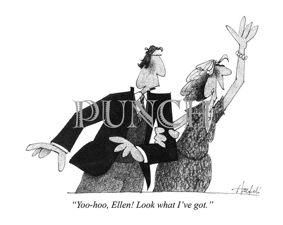 """""""Yoo-hoo, Ellen! Look what I've got."""""""