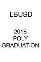 LBUSD 2018 Poly HS Graduation