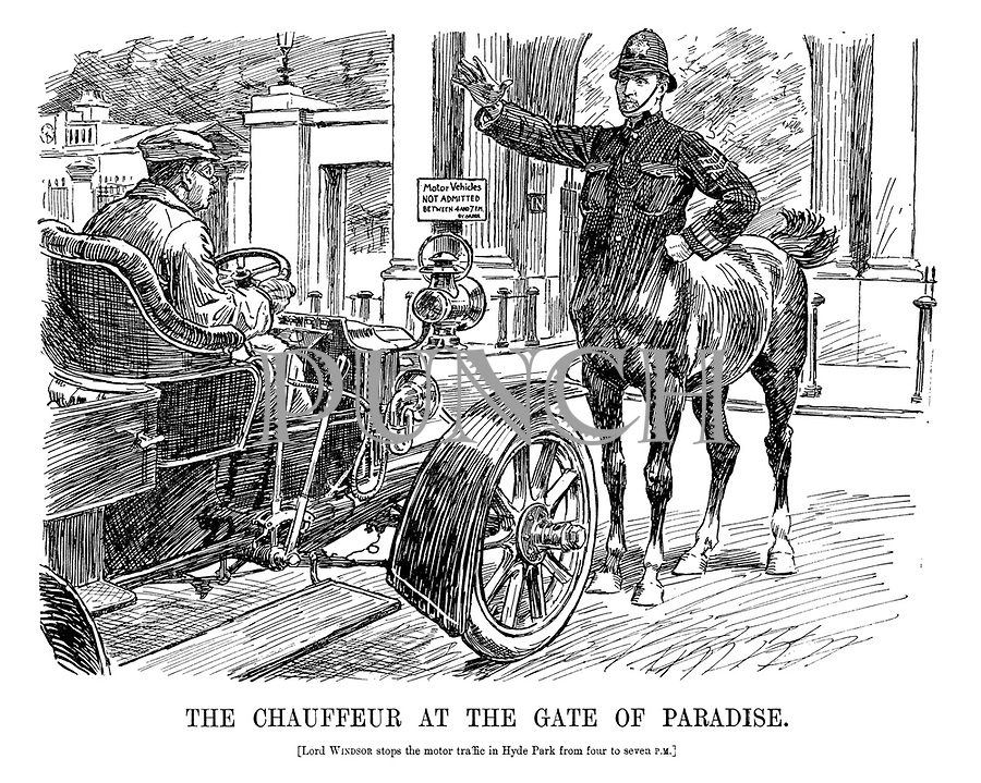 The Chauffeur at the Gate of Paradise. [Lord Windsor stops the motor traffic in Hyde Park from four to seven PM.]