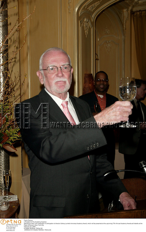 Frank Pierson.( President of the Academy Awards ).Attending a New York celebration in anticipation of director Sidney Lumet's Honorary Academy Award, which will be presented at the upcoming 77th Annual Academy Awards at Arabelle at the Plaza Athenee in New York City..February 23, 2005.© Walter McBride