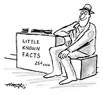 (A man has a street stall with a stack of sheets of paper. A sign reads: 'Little known facts. 25 cents each')