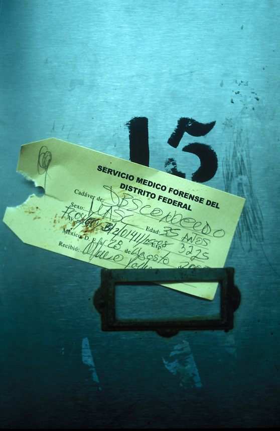"A tag at the Mexico City Morgue (SEMEFO), states ""Unidentified 35 years of age"" August 2005"
