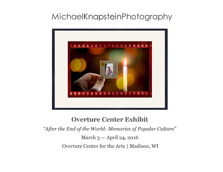 "An image entitled, ""Don't Take My Kodachrome Away"" by Michael Knapstein is included in the  exhibit ""After the End of the World: Memories of Popular Culture"" at the Overture Center for the Arts in Madison, Wisconsin."