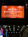 Theatre Marquee for the Pre-Opening Night Curtain Call for 'The Bridges of Madison County' with special guest Author Robert James Waller at The Gerald Schoenfeld Theatre on February 19, 2014 in New York City.