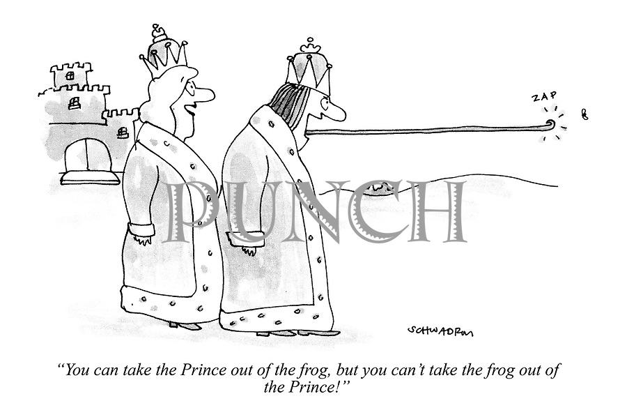 """You can take the Prince out of the frog, but you can't take the frog out of the Prince!"""