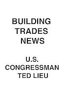 Building Trades News U.S. Congressman Ted Lieu