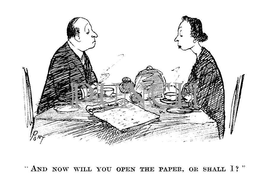 """And now will you open the paper, or shall I?"""