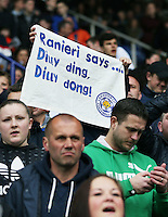 """A Leicester fan holds up a banner with a Claudio Ranieri quote """"Dilly Ding, Dilly Dong"""" on during the Barclays Premier League match between Leicester City and Swansea City played at The King Power Stadium, Leicester on April 24th 2016"""