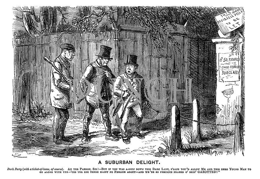"""A Suburban Delight. Dark party (with a ticket-of-leave, of course). Ax yer pardon, sir! - But if you was a-goin down this dark lane, p'raps you'd allow me and this here young man to go along with yer - 'cos yer see there hain't no perlice about - and we're so precious feared o' bein' garotted!"""""""