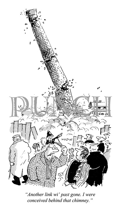 "Sam Hinchcliffe Looks Back: ""Another link wi' past gone. I were conceived behind that chimney."" (cartoon showing two men standing infront of a factory chimney demolition during the Sixties)"