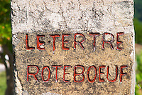 A stone with the inscription Letertre Roteboeuf Le Tertre painted in red, detail Saint Emilion Bordeaux Gironde Aquitaine France