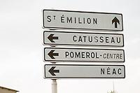 Road signs Saint Emilion Catusseau Pomerol Neac. Saint Emilion, Bordeaux, France