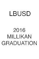 2016 LBUSD Grad Millikan