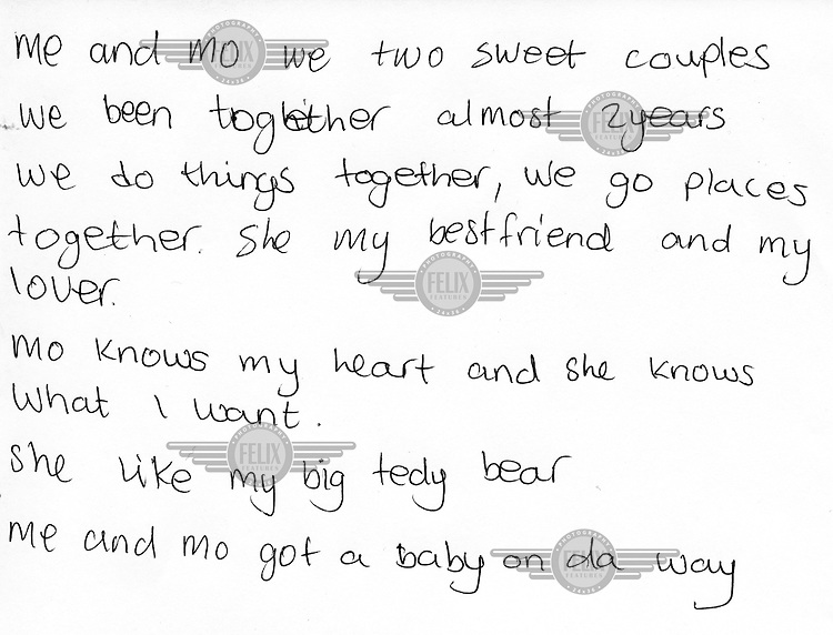 A piece of writing by Jean-Claude Dargou (aka Vipoh): 'me and mo we two sweet couples. we been together almost 2 years. we do things together, we go places together. she my bestfriend and my lover. mo knows my heart and she knows what I want. she like my big tedy bear. me and mo got a baby on da way.' Vipoh's family fled violence in Ivory Coast (Cote d'Ivoire) in the late 1990s and settled between France and England.