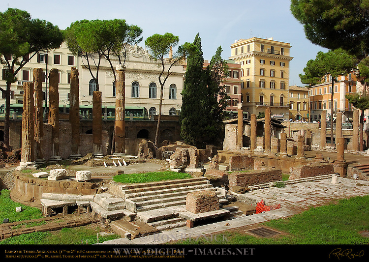 Largo di Torre Argentina Temple A Temple of Juturna 3rd c BC Imperial Office of Water Management Temple B Temple of Fortuna 2nd c BC Theater of Pompey behind Temple B Campus Martius Rome