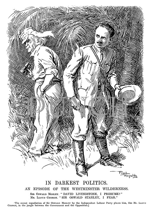 "In Darkest Politics. An episode of the Westminster wilderness. Sir Oswald Mosley. ""David Livingstone, I presume!"" Mr Lloyd George. ""Sir Oswald Stanley, I fear."" [The recent repudiation of Sir Oswald Mosley by the Independent Labour Party places him, like Mr Lloyd George, in the jungle between the government and the opposition.]"