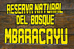 Mbaracayu reserve sign Paraguay