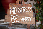 Home-made Sign: No Stress, Be Happy, Naoussa, Greece.
