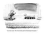 """""""Let's hear it for 'The Great Pasha and his Performing Porcupines'."""""""